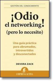 Odio el networking! pero lo necesito